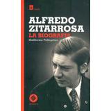 Alfredo Zitarrosa. La Biografia - Pellegrino, Guillermo