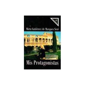 Mis Protagonistas - Mirta Gutierrez De Marques Sere