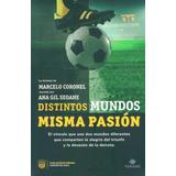 Distintos Mundos Misma Pasion - Coronel, Marcelo/ Gil Seo...