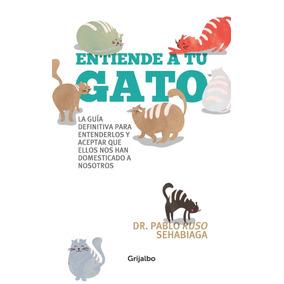 Entiende A Tu Gato - Pablo Sehabiaga