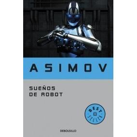 Sueños De Robot / Isaac Asimov (envíos)