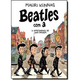 Beatles Com A O Nascimento Da Banda De Kunnas Mauri
