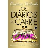 Diários De Carrie Os De Candace Bushnell Galera Record - Gru 1b389914e1c
