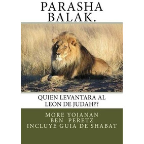 Parasha Balak.: Quien Levantara Al Leon De Judah?? (spanish