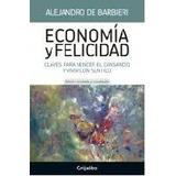 Economia Y Felicidad (edicion Ampliada Y Actualizada - De...