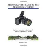 Guía Del Fotógrafo De La Nikon Coolpix P900