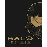 Halo Mythos. Guía Para La Historia De Halo *envio Gratis