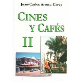 Cines Y Cafes Ii - Arrosa Carve, Juan Carlos