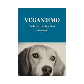 Veganismo: De La Teoría A La Acción, Cotelo, Libro Digital