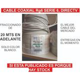 Cable Coaxial Rg6 Directv Mayor Desde 20 Mts, Unidad = 1mt