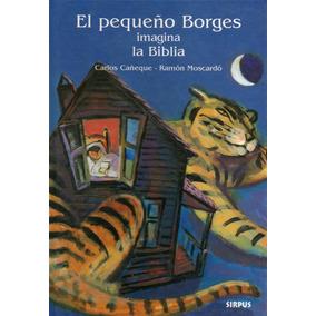 El Pequeño Borges Imagina La Biblia ( Cañeque - Moscardó)