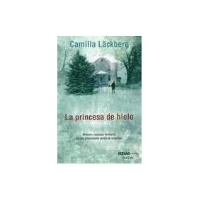 La Princesa De Hielo (serie Fjällbacka #1) - Lackberg, Ca...