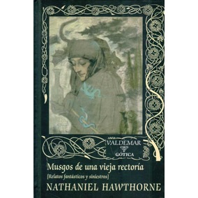 Musgos De Una Vieja Rectoria - Nathaniel Hawthorne Valdemar