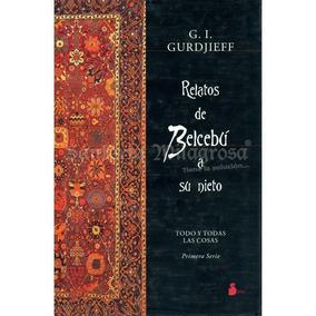Relatos De Belcebú A Su Nieto - G. I. Gurdjieff