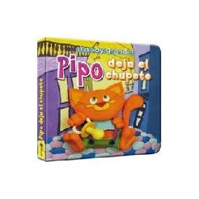 Pipo Deja El Chupete (¡ya Soy Grande!) - Dulfano, Carla