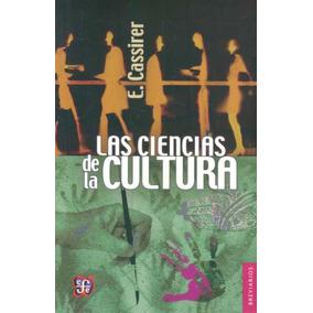 Las Ciencias De La Cultura De Ernst Cassirer