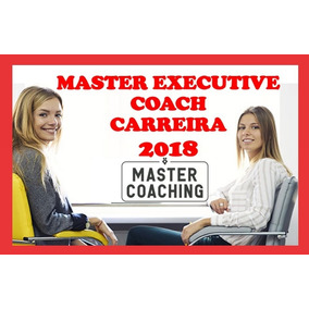 Master Executive Coaching De Carreira 2018 + Crenças Coach