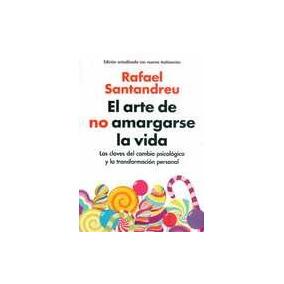 Arte De No Amargarse La Vida, El - Santandreu, Rafael