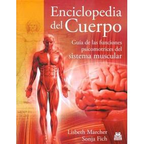 Enciclopedia Del Cuerpo: Guia De Las Funciones Psicomotrices