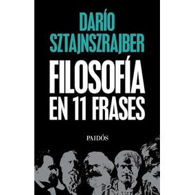 (-) Filosofia En 11 Frases - Dario Sztajnszrajber