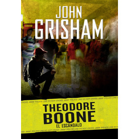 Libro: Theodore Boone - El Escandalo ( Grisham, John )