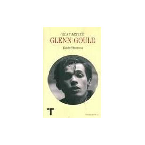 Vida Y Arte De Glenn Gould - Bazzana, Kevin