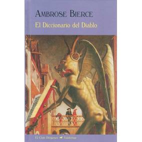 Diccionario Del Diablo - Bierce - Valdemar
