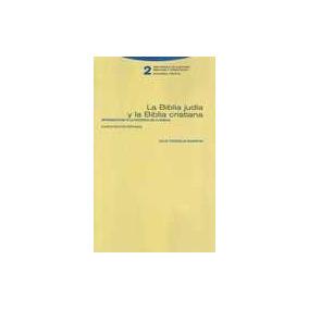 Biblia Judia Y La Biblia Cristiana, La - Trebolle Barrera, J
