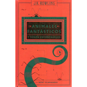 Animales Fantasticos Y Donde Encontrarlos - Rowling, J. K.