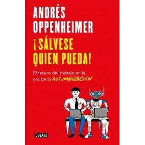 Salvese Quien Pueda! - Oppenheimer, Andres
