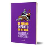 El Mejor Infarto De Mi Vida - Hernán Casciari