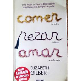 Comer, Rezar, Amar (libro De Elizabeth Gilbert)