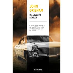 Un Abogado Rebelde - John Grisham   Bolsillo