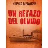 Un Retazo Del Olvido - Sophia Menache