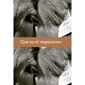 Qué Es El Veganismo, Libro Digital