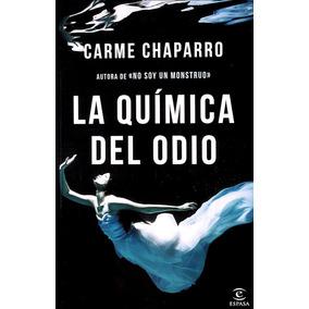 La Quimica Del Odio . Autor : Carme Chaparro