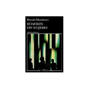Hombres Sin Mujeres - Murakami, Haruki