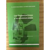 Libro Las Organizaciones Y Su Administración