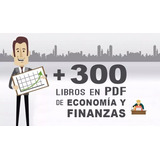 Megapack 300 Libros Sobre Economía Y Finanzas