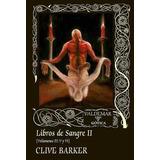 Clive Barker - Libros De Sangre Ii, Vols Iv, V, Y Vi