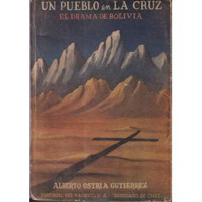 1956 Drama De Bolivia Ostria Gutierrez Un Pueblo En La Cruz