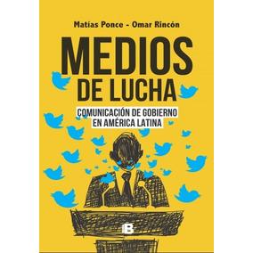 Medios De Lucha. Comunicación De Gobierno En América Latina