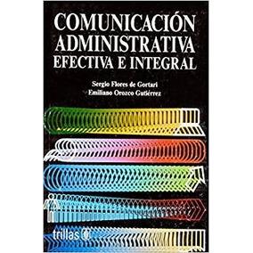 Libro Comunicacion Administrativa Efectiva E Integral *cj