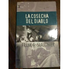 La Cosecha Del Diablo - Frank G. Slaughter