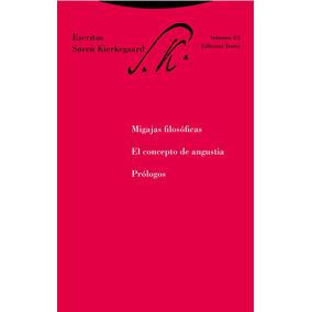 Kierkegaard - Migajas Filosóficas. El Concepto De Angustia