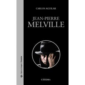 Jean-pierre Melville De Aguilar Gutiérrez Carlos Cátedra