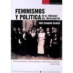 Inés Cuadro - Feminismos Y Política En El Uruguay Del 900