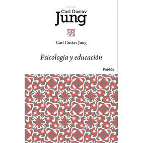 Psicologia Y Educacion - Carl Gustav Jung