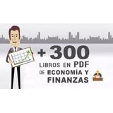 Megapack 300 Libros Sobre Economía Y Finanzas Envío Digital