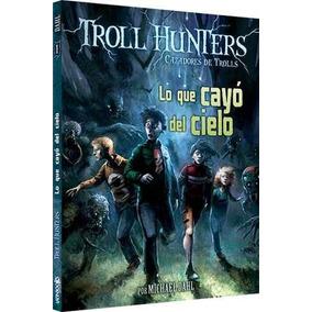 Colección Troll Hunters 1 - Lo Que Cayó Del Cielo Nice